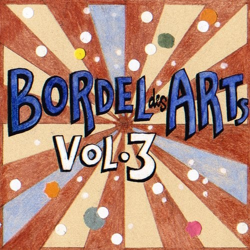 Bar 25 Music Presents: Bordel Des Arts, Vol. 3
