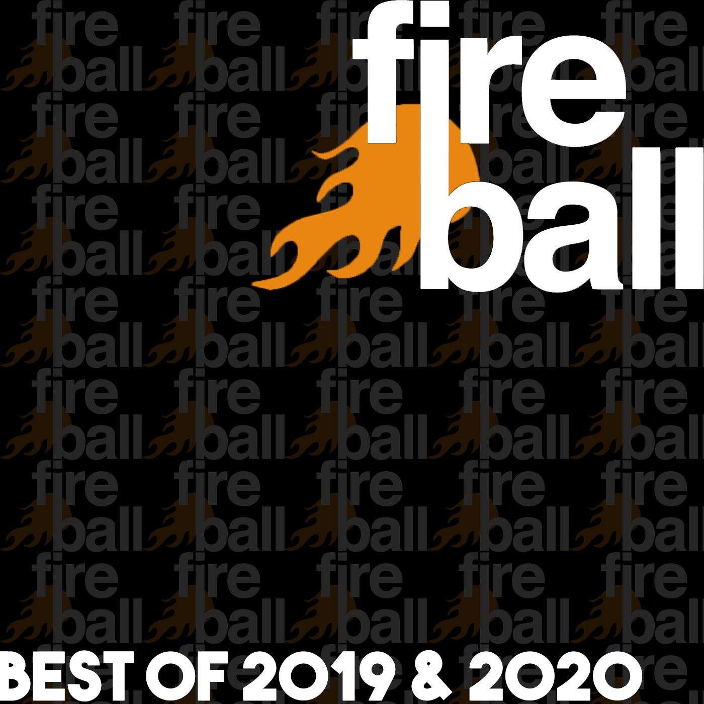 Fireball Recordings: Best Of 2019 & 2020