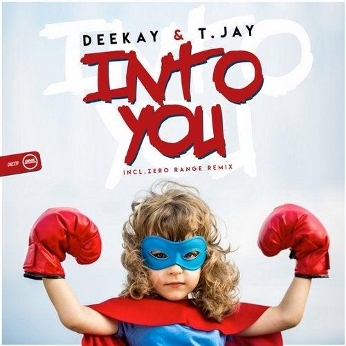 Deekay & T Jay - Into You