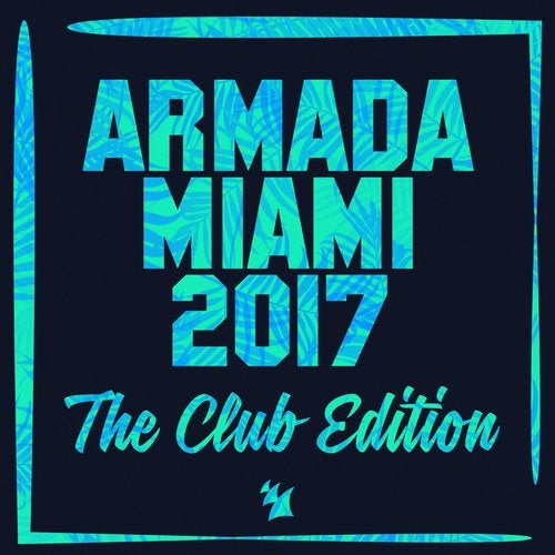 Armada Miami 2017 (The Club Edition) - Extended Versions