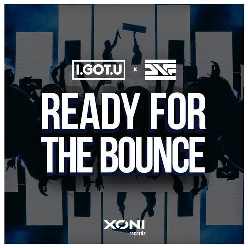 I.GOT.U x DNF - Ready For The Bounce (Original Mix)