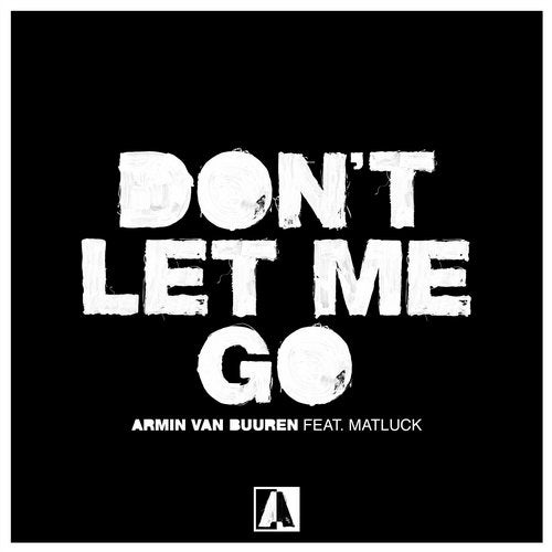 Don't Let Me Go feat. Matluck