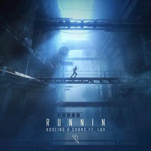 Runnin feat  Lux (Original Mix) by CHRNS, Kosling on Beatport