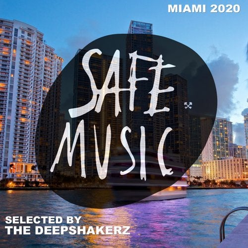 Safe Miami 2020 (Selected By The Deepshakerz)