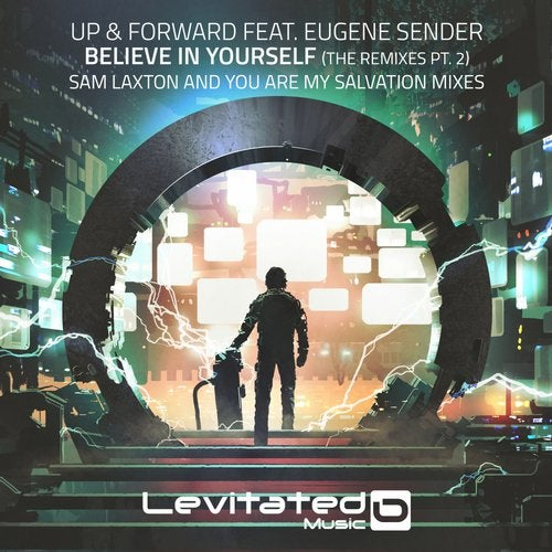 Up & Forward Feat. Eugene Sender - Believe In Yourself (You Are My Salvation Extended Remix) [2020]