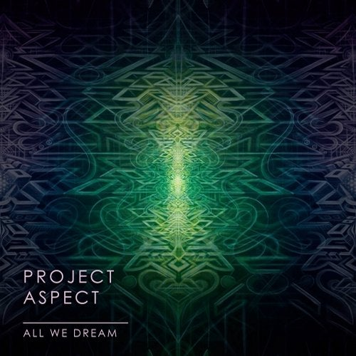 ProJect Aspect - All We Dream [ARD302]