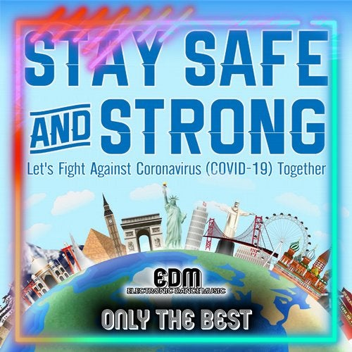 Stay Safe and Strong! (Let's Fight Coronavirus Covid19 Together EDM (Electronic Dance Music))