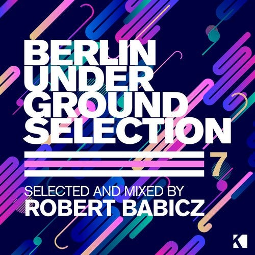 Berlin Underground Selection, Vol. 7 (Selected and Mixed by Robert Babicz)