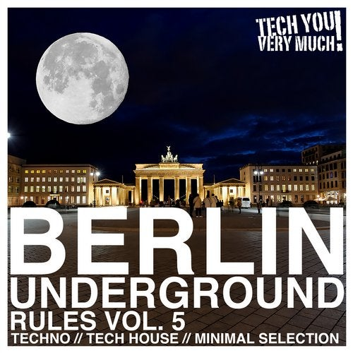 Berlin Underground Rules, Vol. 5 (Techno, Tech House, Minimal Selection)