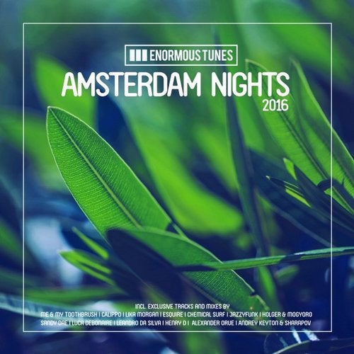 Enormous Tunes - Amsterdam Nights 2016