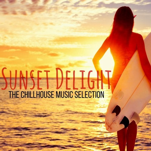 Sunset Delight: The Chillhouse Music Selection