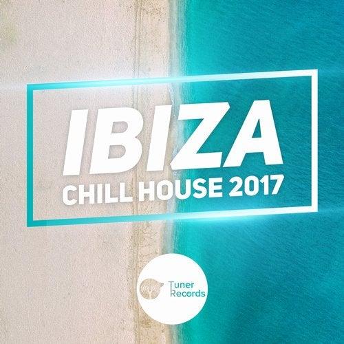 Ibiza Chill House 2017