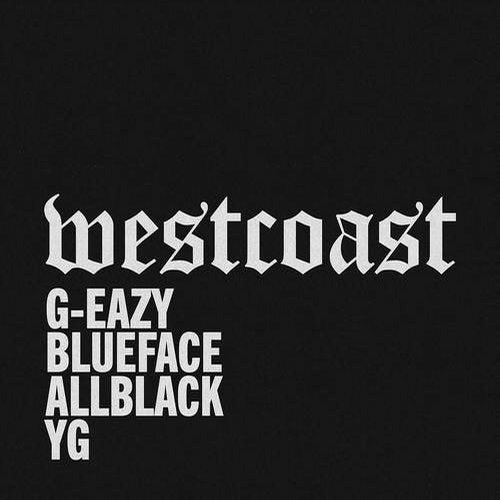 West Coast (feat  Blueface, ALLBLACK & YG) from BPG/RVG/RCA