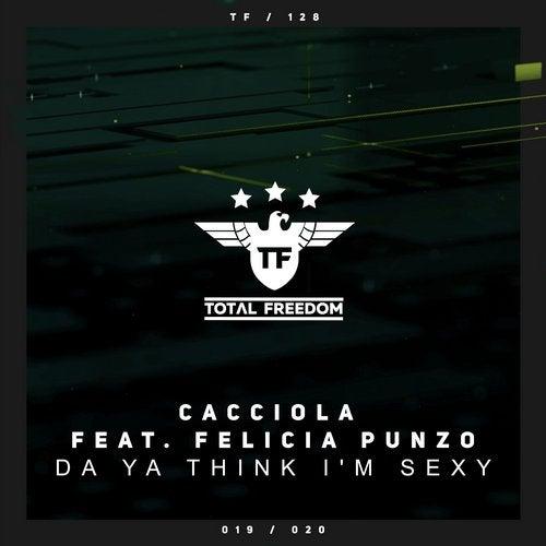 Cacciola feat. Felicia Punzo - Da Ya Think I'm Sexy (Extended Mix) [2020]