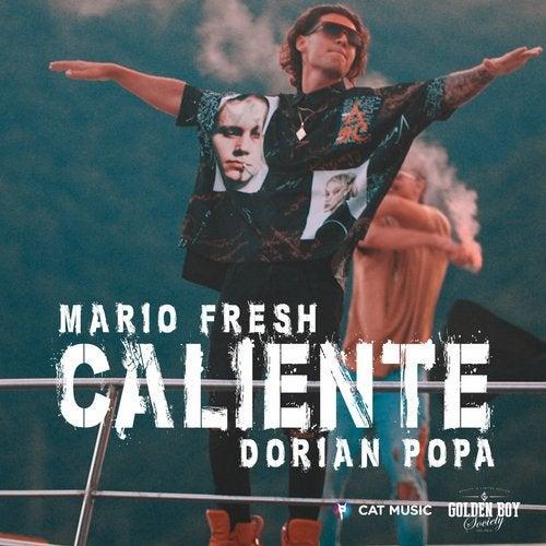 Mario Fresh feat. Dorian Popa - Caliente