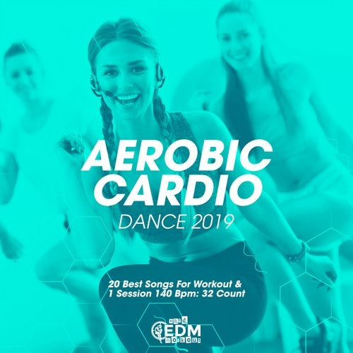 Aerobic Cardio Dance 2019: 20 Best Songs For Workout & 1