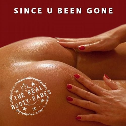 The Real Booty Babes - Since U Been Gone (All Mixes)