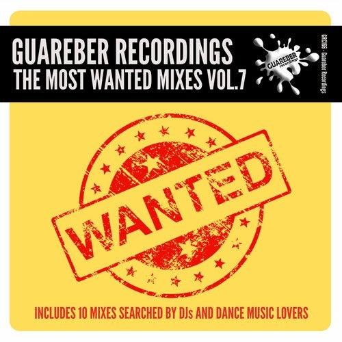 Guareber Recordings The Most Wanted Mixes, Vol. 7