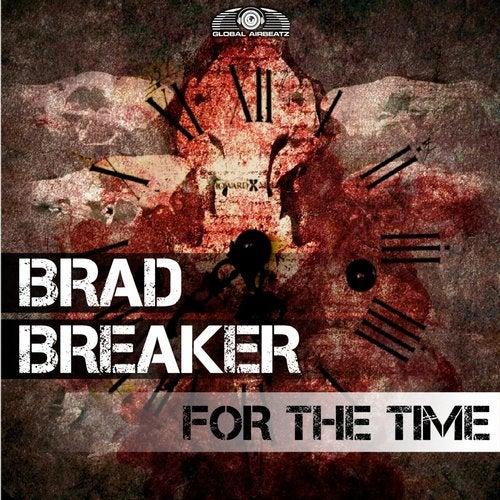 Brad Breaker - For The Time