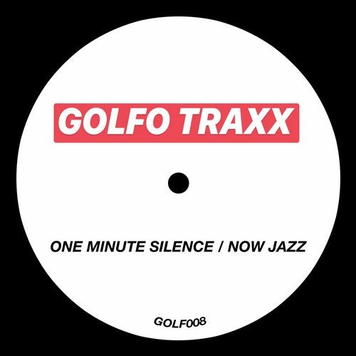 ONE MINUTE SILENCE / NOW JAZZ