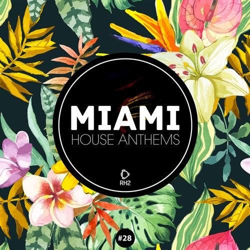 Miami House Anthems Vol. 27