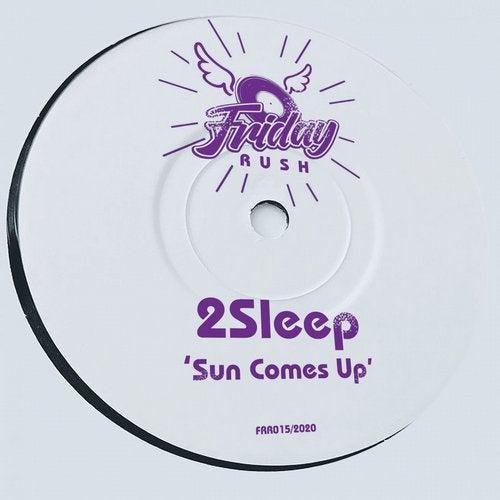 2Sleep - Sun Comes Up; Love On My Mind (Original Mix's) [2020]