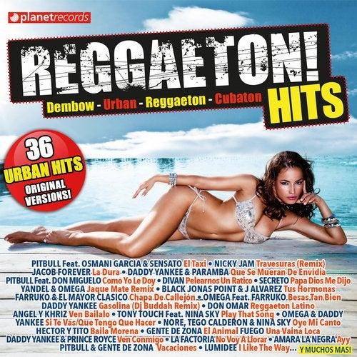 Reggaeton! Hits - 36 Urban Hits - Original Versions (Dembow - Urban - Reggaeton - Cubaton)