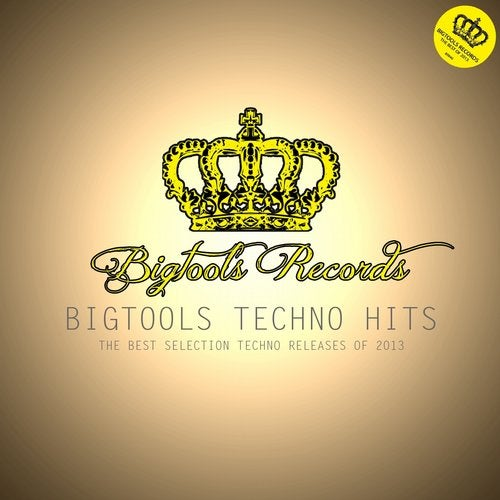 Bigtools Techno Hits (The Best Selection Techno Releases of 2013)