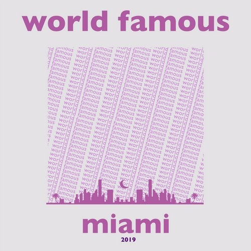 World Famous Miami 2019 is the Playlist You Need for MMW