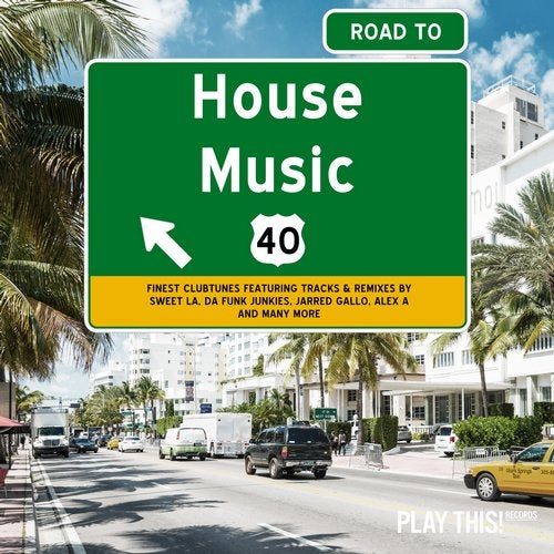 Road To House Music Vol. 40
