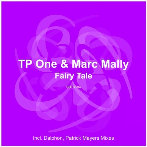 Tp One & Marc Mally - Fairy Tale (Dalphon; Patrick Mayers Remixes) [2020]