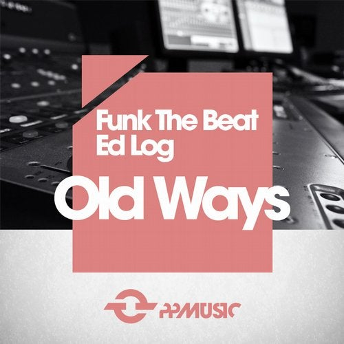 Old Ways (Original Mix)