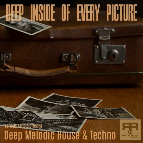 Deep Inside of Every Picture(Various Artists Present Deep Melodic House & Techno)
