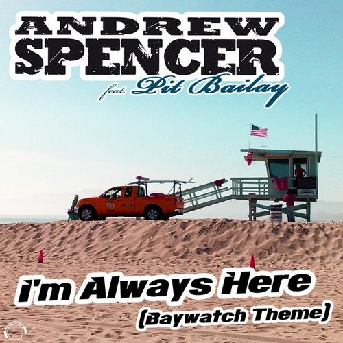 Andrew Spencer feat. Pit Bailay - I'm Always Here (Baywatch Theme) (Bonus Bundle)