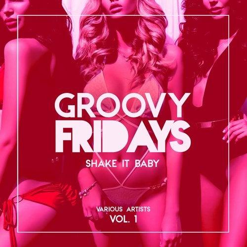 Groovy Fridays (Shake It Baby), Vol. 1