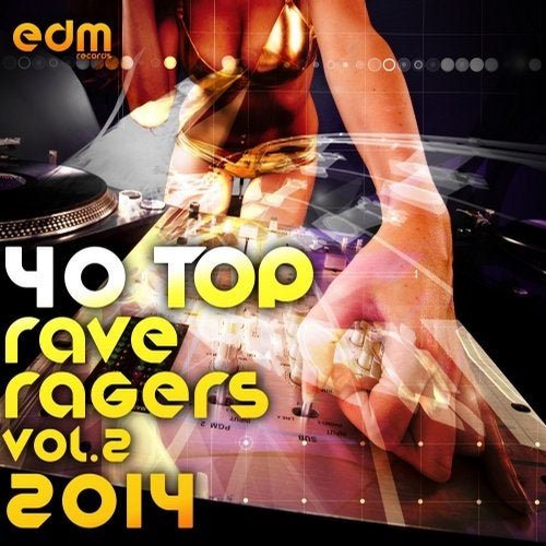 40 Top Rave Ragers, Vol 2 Best of Hard Electronic Dance Music, Acid