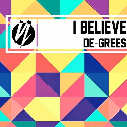 De-Grees - I Believe