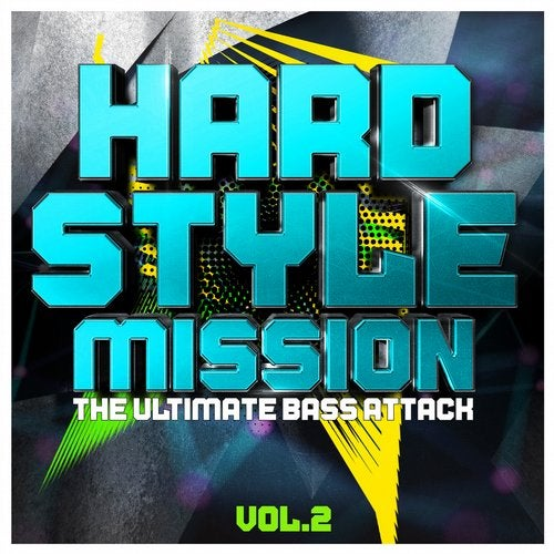 Hardstyle Mission, Vol. 2 (The Ultimate Bass Attack)