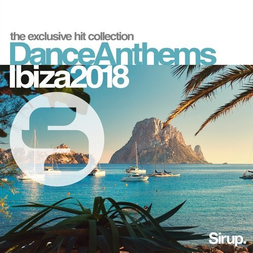 Sirup Dance Anthems Ibiza 2018