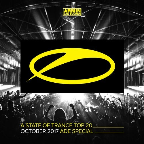 A State Of Trance Top 20 - October 2017 (Selected by Armin van Buuren) ADE Special - Extended Versions