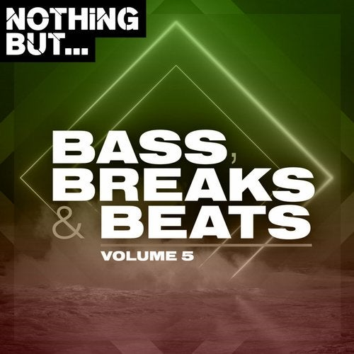 Nothing But... Bass, Breaks & Beats, Vol. 05