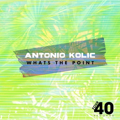 Antonio Kolic - Whats The Point [FF221]