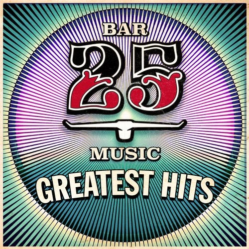 Bar 25 - Greatest Hits