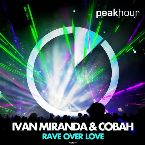 Ivan Miranda & Cobah - Rave Over Love (Original Mix)