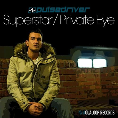 Pulsedriver - Pulsedriver - Superstar / Private Eye
