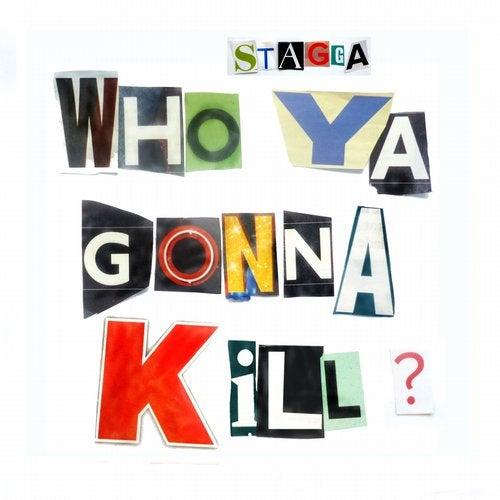 Who Ya Gonna Kill