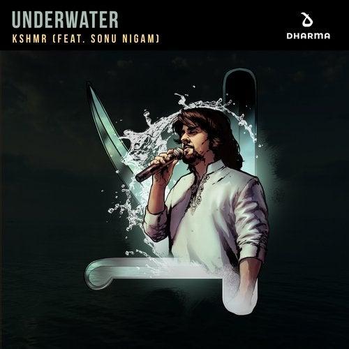 KSHMR,                                          Sonu Nigam - Underwater feat. Sonu Nigam (Extended Mix)