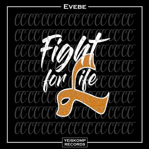 Evebe - FIGHT FOR LIFE