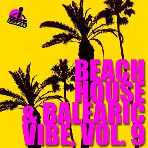 Beach House & Balearic Vibe, Vol. 9
