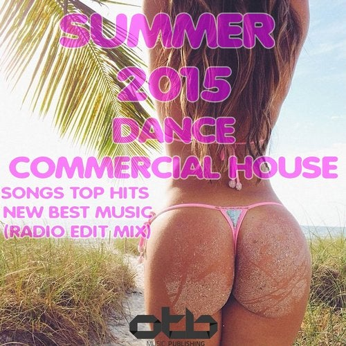 Summer 2015 Dance Commercial House Songs Top Hits New Best
